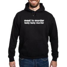 meat is murder - tasty tasty Hoodie