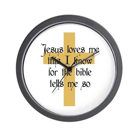 Jesus Love me This I Know Wall Clock