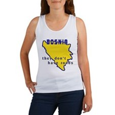 Bosnia, They Don't Have Roads Women's Tank Top