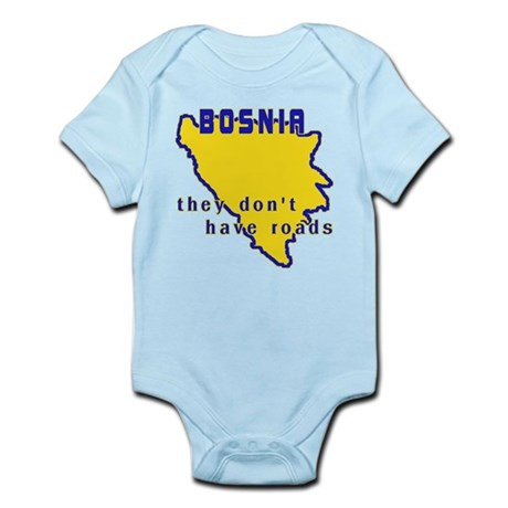 Bosnia, They Don't Have Roads Infant Bodysuit