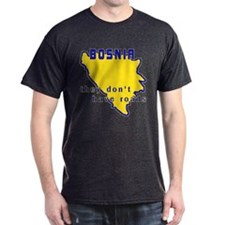 Bosnia, They Don't Have Roads T-Shirt