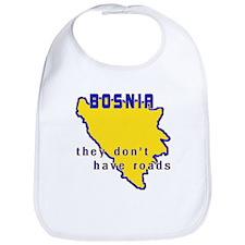Bosnia, They Don't Have Roads Bib