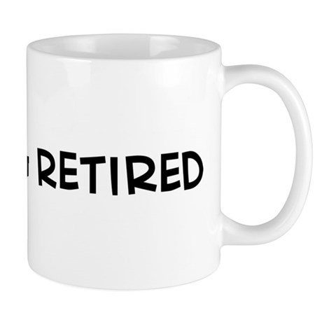 I Love Being Retired Mug