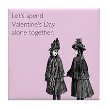 Valentine's Day Alone Tile Coaster