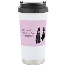 Valentine's Day Alone Stainless Steel Travel Mug