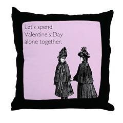 Valentine's Day Alone Throw Pillow
