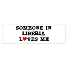 Someone in Liberia Bumper Bumper Sticker