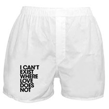Can't exist with no love Boxer Shorts