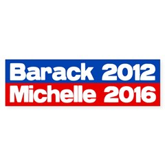 Barack 2012 Michelle 2016 bumper sticker