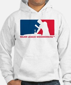 Major League Woodworking Hoodie