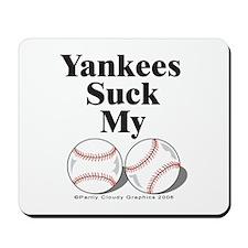 """Yankees Suck My !!! "" Mousepad"