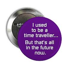 "Time Traveller 2.25"" Button"