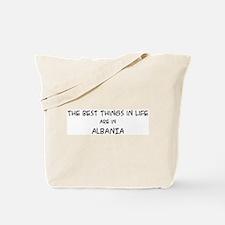 Best Things in Life: Albania Tote Bag