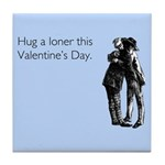 Hug A Loner Tile Coaster