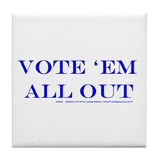 Vote 'Em All Out Tile Coaster