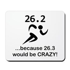 26.3 Would Be CRAZY! Mousepad