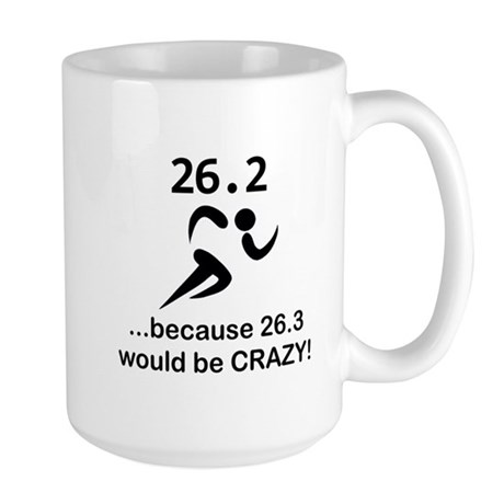 26.3 Would Be CRAZY! Large Mug
