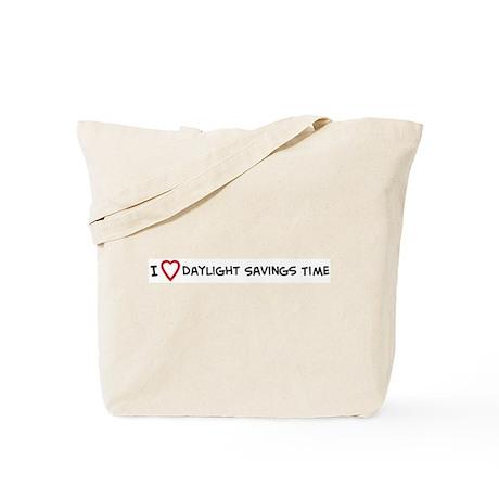 I Love Daylight Savings Time Tote Bag