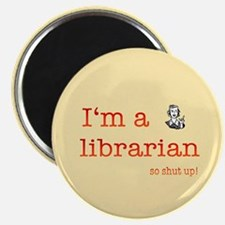 librarian pick up line - shut up! Magnet