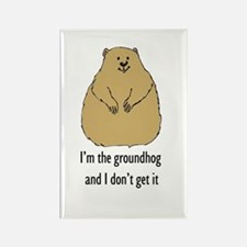 Groundhog doesn't get it Rectangle Magnet
