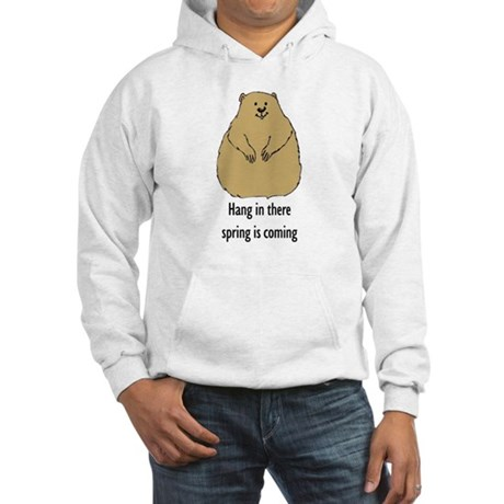 hang in there groundhog Hooded Sweatshirt
