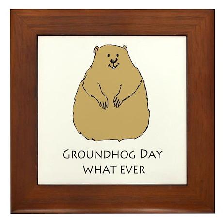 groundhog day whatever Framed Tile
