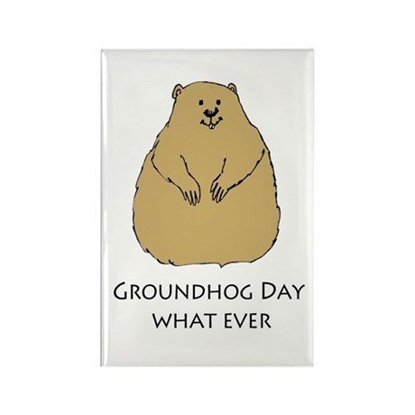 groundhog day whatever Rectangle Magnet
