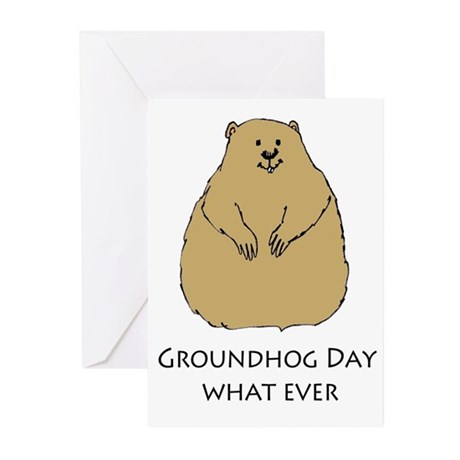 groundhog day whatever Greeting Cards (Pk of 10)