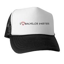 I Love Bachelor Parties Trucker Hat