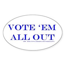 Vote 'Em All Out Oval Decal