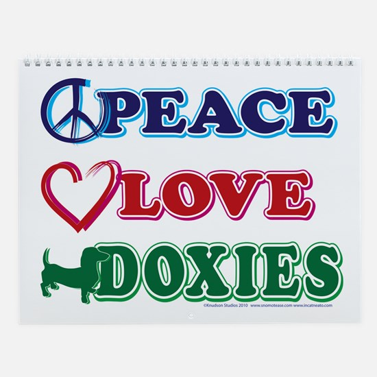 Peace Love Doxies - Dachshunds Wall Calendar