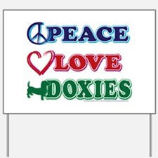 Peace Love Doxies - Dachshunds Yard Sign