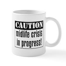 Caution Midlife Crisis In Progress Mug