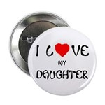 I Love My Daughter Button