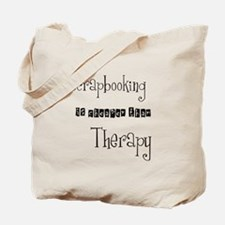Scrapbooking is cheaper than. Tote Bag