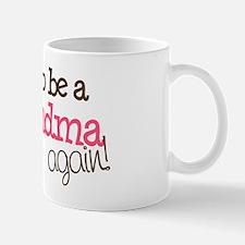 going to be a grandma Mug