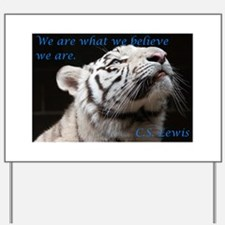 We Are What We Believe Yard Sign