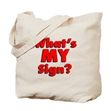 What IS my sign? Tote Bag