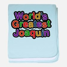 Worlds Greatest Joaquin baby blanket