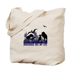 DINOSAURS ARE MY LIFE Tote Bag