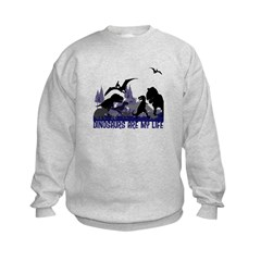 DINOSAURS ARE MY LIFE Sweatshirt
