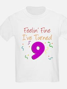 Feeling Fine I've Turned 9 T-Shirt
