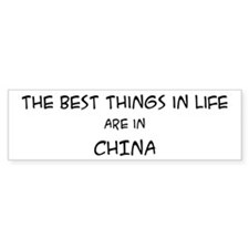 Best Things in Life: China Bumper Bumper Sticker