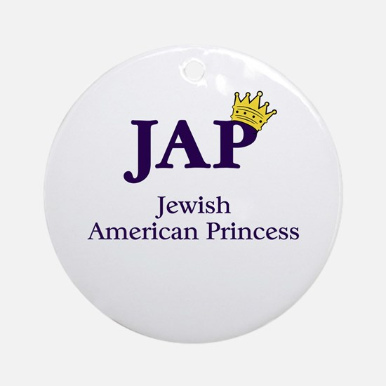 Jewish American Princess - JAP - Ornament (Round)