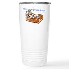CH Where you gonna sleep Travel Mug