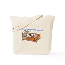 CH Where you gonna sleep Tote Bag