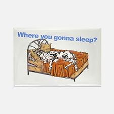 CH Where you gonna sleep Rectangle Magnet