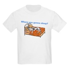 CH Where you gonna sleep T-Shirt