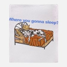 CH Where you gonna sleep Throw Blanket