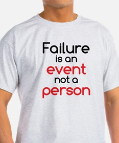 Failure is not a Person T-Shirt